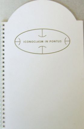 Iconoclasm In Pontus (Inscribed). M. Artist Book - Kasper