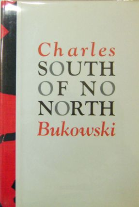 South Of No North (Signed Limited Edition). Charles Bukowski