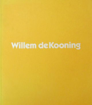 Willem de Kooning - An Exhibition of Paintings. Willem Art - de Kooning