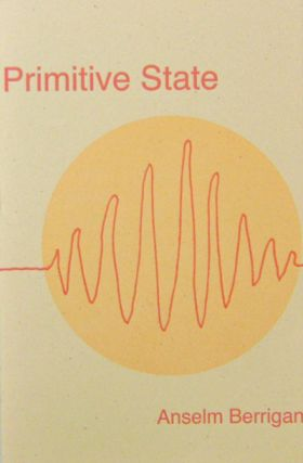 Primitive State (Inscribed). Anselm Berrigan