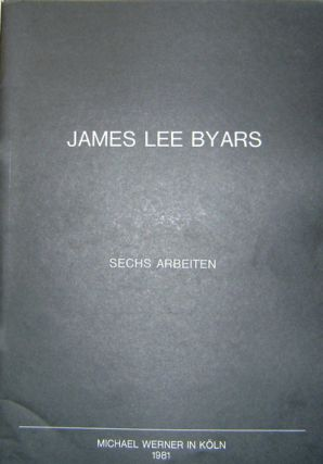 James Lee Byars - Sechs Arbeiten. Art, James Lee ars
