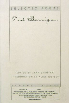 Selected Poems Ted Berrigan (Unrevised and Unpublished Proofs - Signed by Saroyan). Aram Saroyan,...