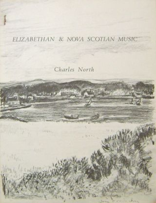Elizabethan & Nova Scotian Music. Charles North, Jane Freilicher