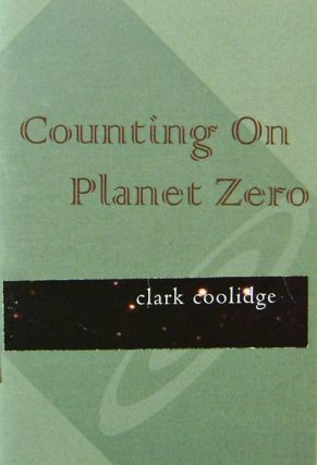 Counting On Planet Zero (Signed). Clark Coolidge