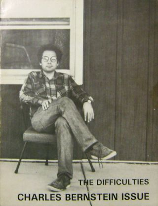 The Difficulties Vol. 2, No. 1 Charles Bernstein Issue. Tom Beckett, Ron Silliman Charles...