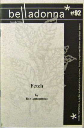 Fetch (Belladonna #92). Rae Armantrout.