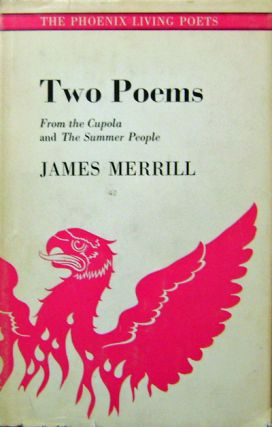 Two Poems; From The Cupola and The Summer People. James Merrill