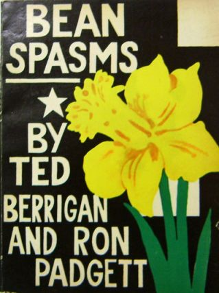 Bean Spasms. Ted Berrigan, Ron Padgett, Joe Brainard