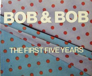 Bob & Bob - The First Five Years (Signed). Art - Bob, Bob
