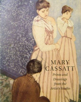 Mary Cassatt Prints and Drawings from the Artist's Studio (Signed by Four Contributors). Warren...