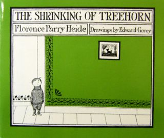 The Shrinking of Treehorn. Florence Parry Heide, Edward Gorey