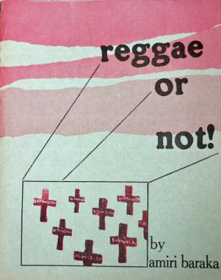 Reggae Or Not! Amiri Baraka