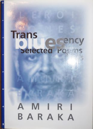 Transbluesency (Signed); The Selected Poems of Amiri Baraka / LeRoi Jones1961 - 1995. Amiri Baraka