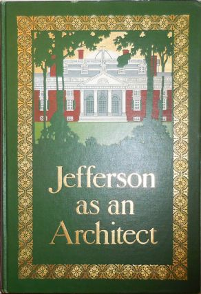 Thomas Jefferson As an Architect and a Designer of Landscapes. William Alexander Architecture -...