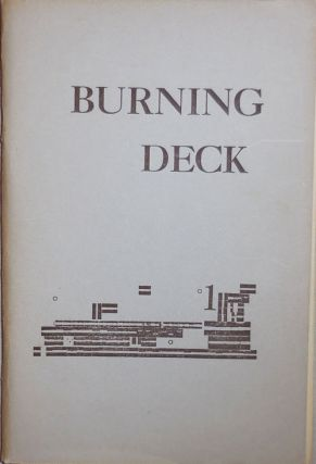 Burning Deck 1. James Camp, D. C., Hope, Bernard Waldrop, Robert Creeley Robert Duncan, Edwin Honig