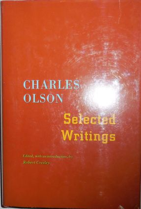 Selected Writings. Charles Olson, Robert Creeley