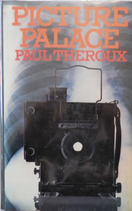 Picture Palace (Signed). Paul Theroux