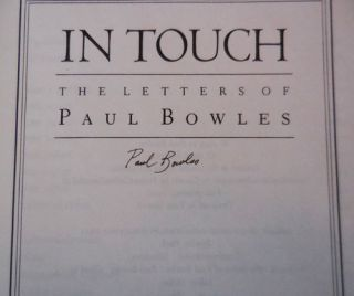 In Touch - The Letters of Paul Bowles (Uncorrected Proof, Signed)