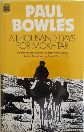 A Thousand Days For Mokhtar. Paul Bowles