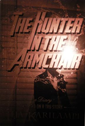 The Hunter In The Armchair; a Diary based on a true story. Ilja Artist Book - Karilampi