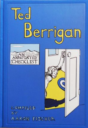 Ted Berrigan - An Annotated Checklist (Signed Lettered Edition). Aaron Fischer, Ted Berrigan