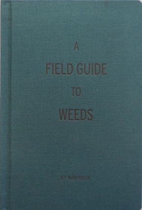 A Field Guide To Weeds. Kim Artist Book - Back