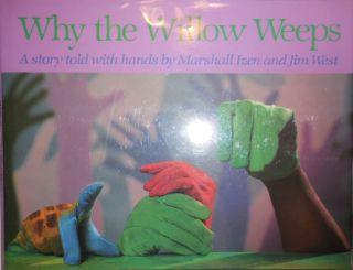 Why The Willow Weeps (Inscribed by West and Signed by Both). Marshall Children's - Izen, Jim West