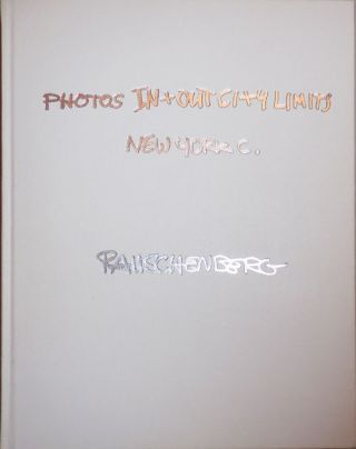 Photos In + Out City Limits: New York C. (Signed). Robert Photograhy - Rauschenberg