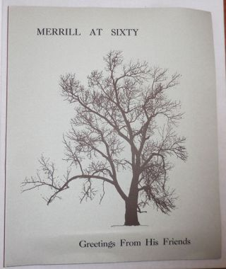 Merrill At Sixty - Greetings From His Friends. Merrill Gilfillam, Keith Abbott, Anselm, Hollo,...