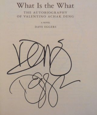 What Is The What (Signed by Eggers and Valentino Achak Deng)