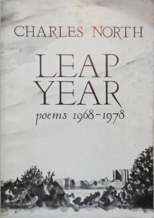 Leap Year: Poems 1968 - 1978. Charles North