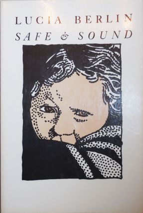 Safe & Sound. Lucia Berlin