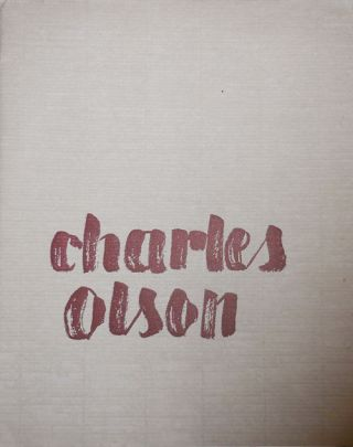 The Chain of Memory Is Resurrection. Charles Olson