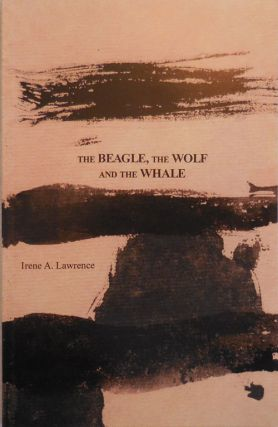 The Beagle, The Wolf and The Whale. Irene A. Artist Book - Lawrence