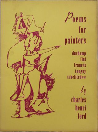 Poems for Painters (Duchamp, Fini, Frances, Tanguy, Tchelitchew). Charles Henri Surrealism - Ford