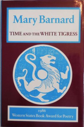 Time and the White Tigress (Inscribed). Mary Barnard