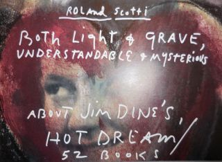 Both Light & Grave, Understandable & Mysterious About Jim Dine's Hot Dream / 52 Books. Roland...