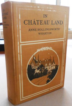 In Chateau Land (With Inscribed Card). Travel, Anne Hollingsworth Adventure - Wharton