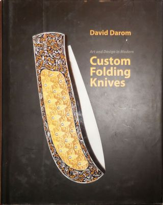 Art and Design in Modern Custom Folding Knives. Dr. David Knives - Darom
