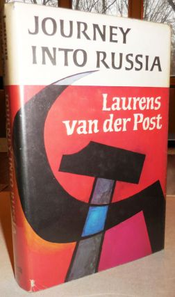 Journey Into Russia. Travel, Laurens Adventure - van der Post