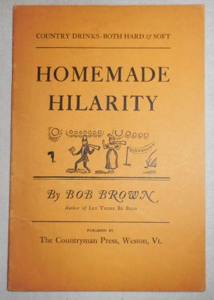 Homemade Hilarity - Country Drinks Both Hard & Soft (Inscribed by Author). Wine, Bob Spirits - Brown