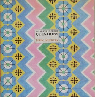 100 Multiple Choice Questions. John Ashbery