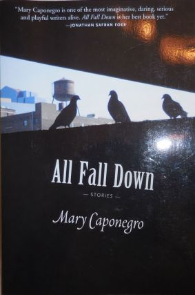 All Fall Down (Inscribed). Mary Caponegro