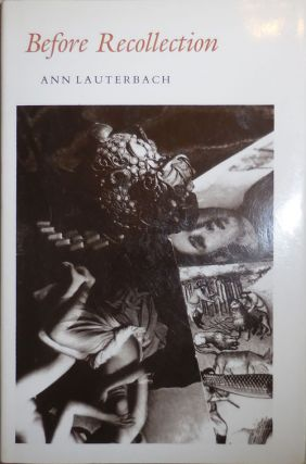 Before Recollection (Inscribed). Ann Lauterbach.