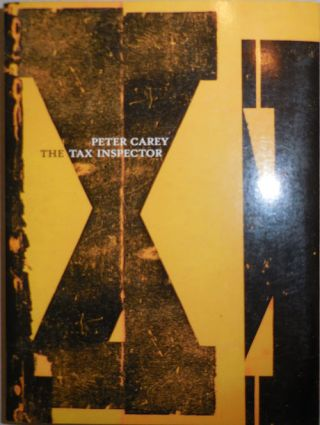 The Tax Inspector (Inscribed). Peter Carey
