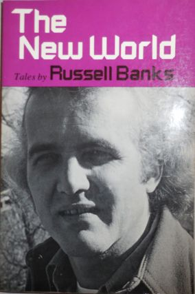 The New World (Inscribed). Russell Banks