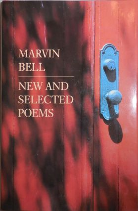 New and Selected Poems (Inscribed). Marvin Bell