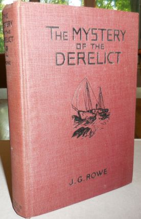 The Mystery of the Derelict. J. G. Mystery - Rowe
