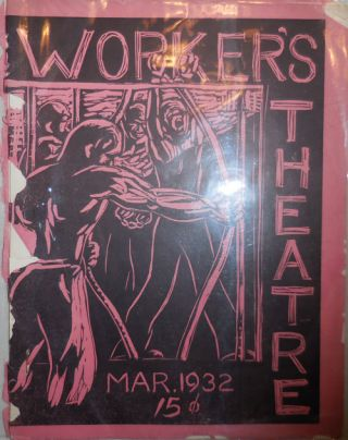 Worker's Theatre March 1932 Issue. Agitprop Theater - United Workers Theatres of U. S. A