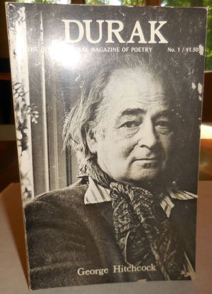 Durak The International Magazine of Poetry No. 1; George Hitchcock Issue. Robert Lloyd, D. S....